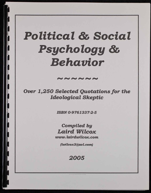 Political & social psychology & behavior : over 1,250 selected quotations for the ideological skeptic