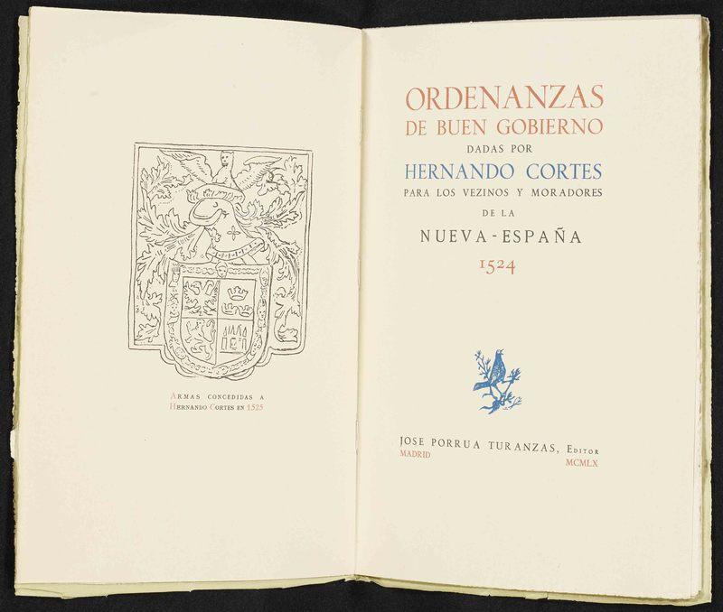 """""""Ordenanzas de buen gobiernodadas por Hernando Cortés para los vezinos y moradores de la Nueva-España 1524"""""""