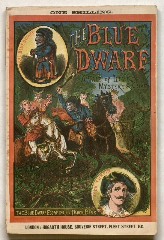 <p><em>The Blue Dwarf, A Tale of Love, Mystery, and Crime; Introducing Many Startling Incidents in the Life of That Celebrated Highwayman, Dick Turpin</em><em><br /></em></p>