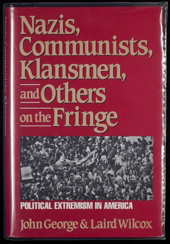 Nazis, Communists, Klansmen, and others on the fringe