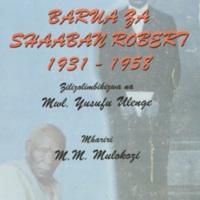 Barua za Shaaban Robert, 1931-1958, zilikusanywa na kuhifadhiwa na Yusuf Ulenge