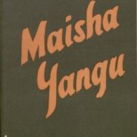 Maisha yangu [My life]