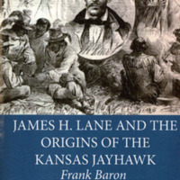 "<span style=""text-decoration: underline;"">James Lane and the Origins of the Kansas Jayhawk</span>, ca. 2012"