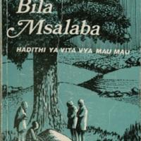 Kaburi bila msalaba: hadithi ya vita vya Mau Mau [Grave without a cross: a story of the Mau Mau insurgency]