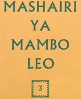 """Mashairi ya Mambo Leo: Swahili = Poems from the Swahili newspaper """"Mambo Leo"""""""