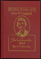 Charles W. Quantrell: A true history of his guerrilla warfare on the Missouri and Kansas border during the Civil War of 1861 to 1865