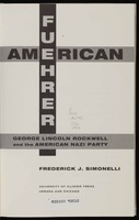 American fuehrer : George Lincoln Rockwell and the American Nazi Party