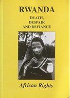 Rwanda death despair and defiance