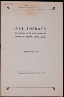 """""""Art Therapy for Patients in the Acute Section of Winter VA Hospital."""" One of three article written by Mary Huntoon. Originally published in the Veterans Administration Department of Medicine and Surgery Information Bulletin, IB 10-48."""