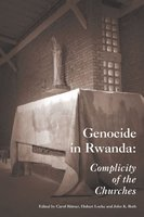 Genocide in rwanda complicity of the churches(role of religion)