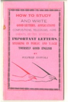 How to study and write good letters, applications, compositions, telegrams, agreements, better sentences, important letters, speaking in public and teach yourself good English