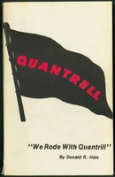 We Rode With Quantrill: Quantrill and the guerrilla war as told by the men and women who were with him, with a true sketch of Quantrill's life